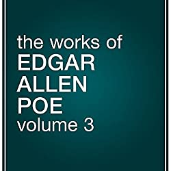 The Works of Edgar Allan Poe, Volume 3