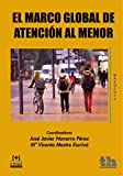 El Marco Global de Atencion al Menor (Margenes) (Spanish Edition)