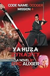 Yakuza Dynasty: Code Name: Dodger Mission 4 (Volume 4)
