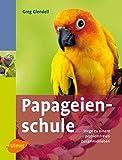 Papageienschule - Wege zu einem problemfreien Zusammenleben