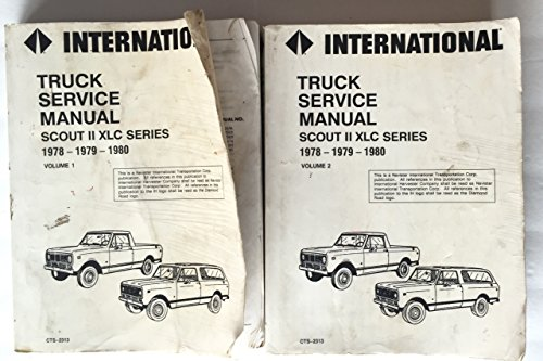 International Truck Service Manual for the Scout II XLC Series 1978 - 1979 - 1980; Volume 1 & ()
