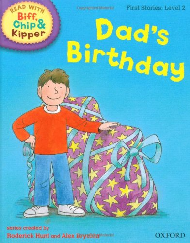 Oxford Reading Tree Read with Biff, Chip, and Kipper: First Stories: Level 2: Dad's Birthday (Read with Biff, Chip &