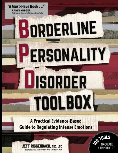 (Borderline Personality Disorder Toolbox: A Practical Evidence-Based Guide to Regulating Intense Emotions)