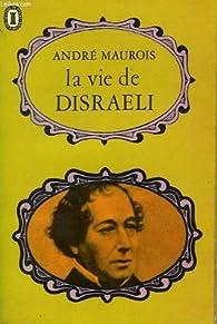 La vie de disraeli par André Maurois