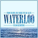 """Waterloo (From """"Mamma Mia! Here We Go Again"""") - Piano Rendition"""