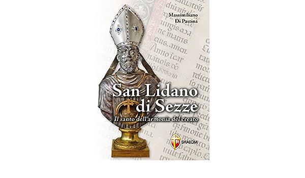 San Lidano di Sezze. Il santo dellarmonia del creato: Amazon ...