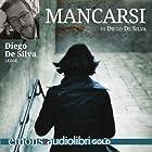 Mancarsi   Livre audio Auteur(s) : Diego De Silva Narrateur(s) : Diego De Silva
