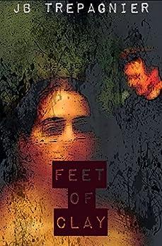 Feet of Clay by [Trepagnier, JB]