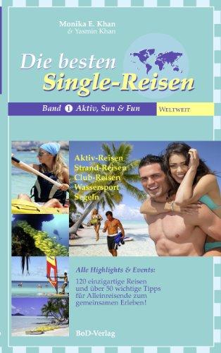 Die besten Single-Reisen: Band 1, Aktiv, Sun und Fun