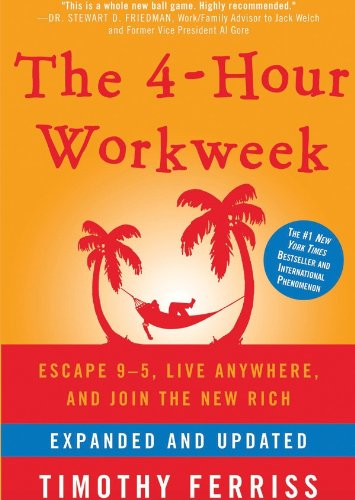 Read Online The 4-Hour Workweek: Escape 9-5, Live Anywhere, and Join the New Rich (Expanded and Updated)(Library Edition) pdf epub