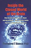 Inside the Closed World of the Brain: How brain cells connect, share and disengage--and why this holds the key to Alzheimer's disease (What is physiology? Book 2)