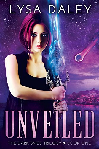 Unveiled: A Paranormal Urban Fantasy Novel (The Dark Skies Trilogy Book One) by [Daley, Lysa]
