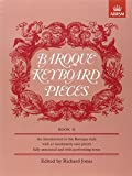Baroque Keyboard Pieces, Book II (moderately easy) (Baroque Keyboard Pieces (ABRSM)) (Bk. 2)