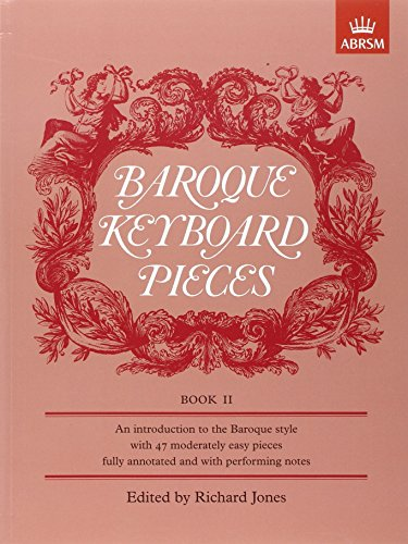 Baroque Keyboard Pieces, Book II (moderately easy) (Baroque Keyboard Pieces (ABRSM)) (Bk. 2) - Baroque Keyboard Pieces Book