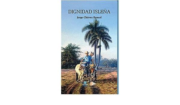 Amazon.com: Dignidad isleña (Narrativa Aguere) (Spanish Edition) eBook: Jorge Chávez Rancel: Kindle Store