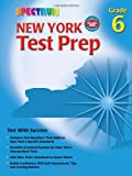 New York Test Prep, Grade 6, Vincent Douglas and School Specialty Publishing Staff, 0769634966
