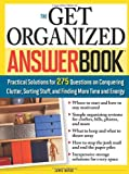 closet organization tips The Get Organized Answer Book: Practical Solutions for 275 Questions on Conquering Clutter, Sorting Stuff, and Finding More Time and Energy