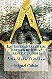 img - for Las Ense anzas de los Testigos de Jehov  Frente a la Biblia (Spanish Edition) book / textbook / text book