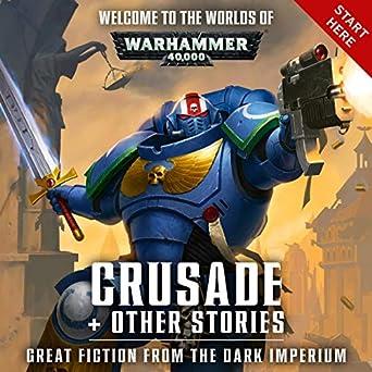 Amazon com: Crusade + Other Stories: Warhammer 40,000