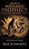 Miracles of Messianic Prophecy, Rob Schwartz, 1619046148