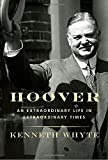 img - for Hoover: An Extraordinary Life in Extraordinary Times book / textbook / text book