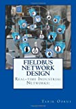 Real-time Industrial Networks: Fieldbus Network Design, Tarik Ozkul, 1452804346