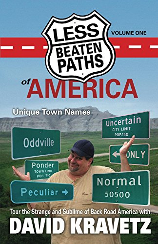 Less Beaten Paths of America: Unique Town Names by [Kravetz, David C]