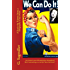 """We Can Do It! A Rosie the Riveter Story. A Biography of my Mom.  One woman's story of her generation during World War II and working as a real-life """"Rosie the Riveter"""""""