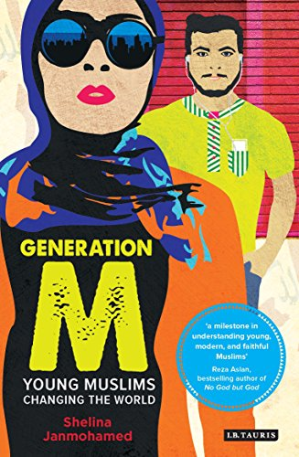 Generation M: Young Muslims Changing the World, by Shelina Janmohamed