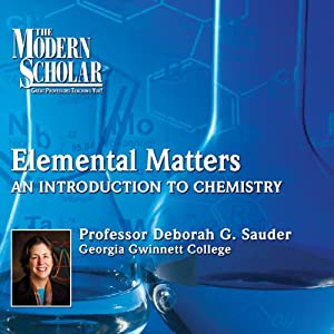 The Modern Scholar: Elemental Matters Lecture