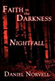 Faith in the Darkness, Daniel Norvell, 1462676774