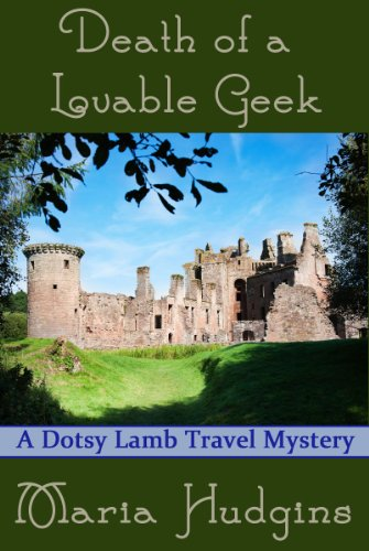 Death of a Lovable Geek (Dotsy Lamb Travel Mysteries Book 2) (Lovable Lamb)