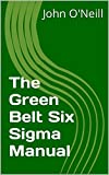 The Green Belt Six Sigma Manual