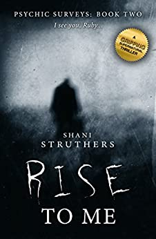 Psychic Surveys Book Two: Rise To Me by [Struthers, Shani]