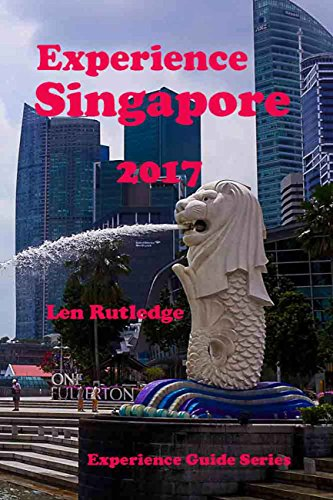 Experience Singapore 2017 (Experience Guides Book 6)