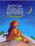 JUST IN CASE YOU EVER WONDER by Max Lucado, illustrated by Toni Goffe (1992 Hardcover Word publishers 32 pages 8 3/4 x 11 inches)