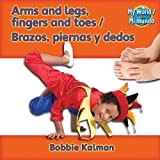 Arms and Legs, Fingers and Toes, Bobbie Kalman, 0778782646