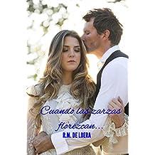 Cuando las zarzas florezcan... (Spanish Edition)