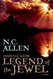 Legend of the Jewel : A Novel, Allen, Nancy Campbell, 1598116185