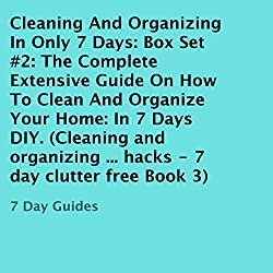 Cleaning and Organizing in Only 7 Days: Box Set #2