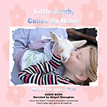 Little Lamb, Called by Name Audiobook by Angela Free Narrated by Abigail Monaghan