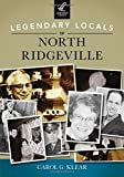 Legendary Locals of North Ridgeville, Carol G. Klear, 1467101443