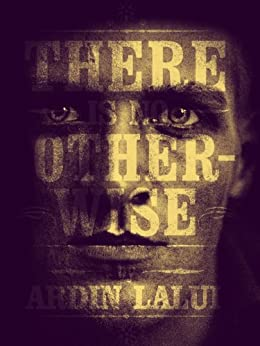 There is No Otherwise by [Lalui, Ardin]