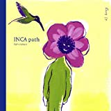 Inca path: Lessons in the Andean tradition