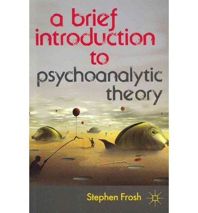 ABrief Introduction to Psychoanalytic Theory by Frosh, Stephen ( Author ) ON May-25-2012, Paperback