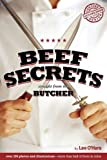 Beef Secrets Straight from the Butcher, Lee O'Hara, 0962709018