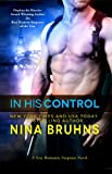 In His Control, a sexy, full-length adventurous romantic thriller