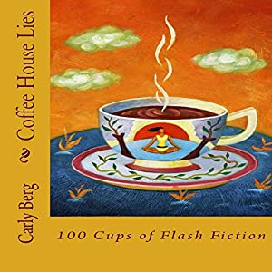 Coffee House Lies: 100 Cups of Flash Fiction Audiobook