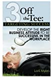 3 Off the Tee:  Targeting Success