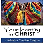 Your Identity in Christ | Matthew Robert Payne